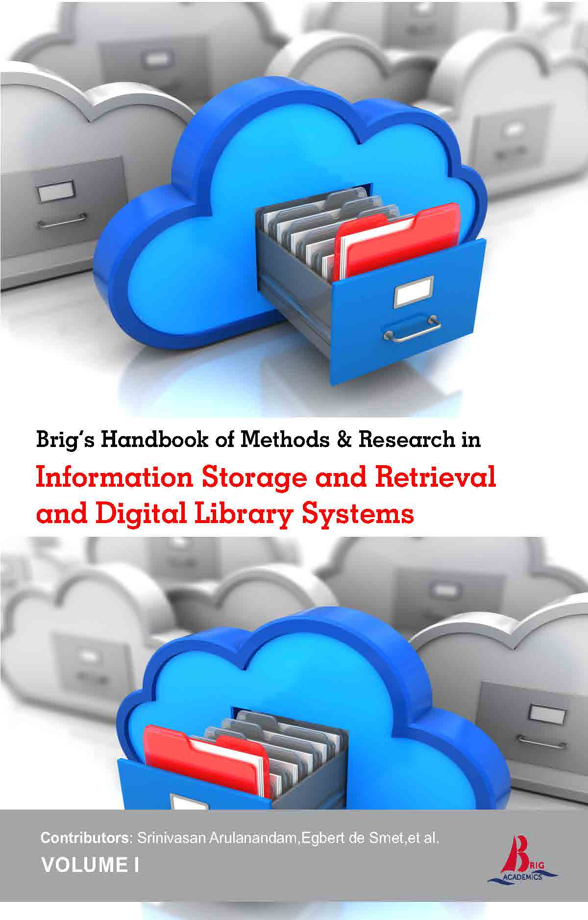Brig's Handbook of Methods & Research in Information Storage and Retrieval and Digital Library Systems (2 Volumes)
